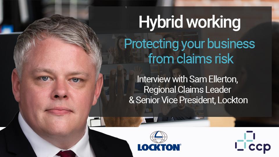 Hybrid Working - Sam Ellerton, Lockton
